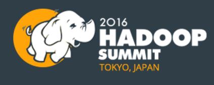 Hadoop Summit Tokyo 2016