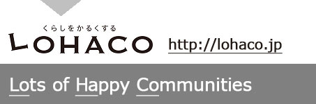LOHACO http://lohaco.jp Lots of Happy Communities