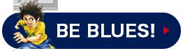 BE BLUES!