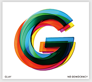 GLAY 15th ALBUM「NO DEMOCRACY」