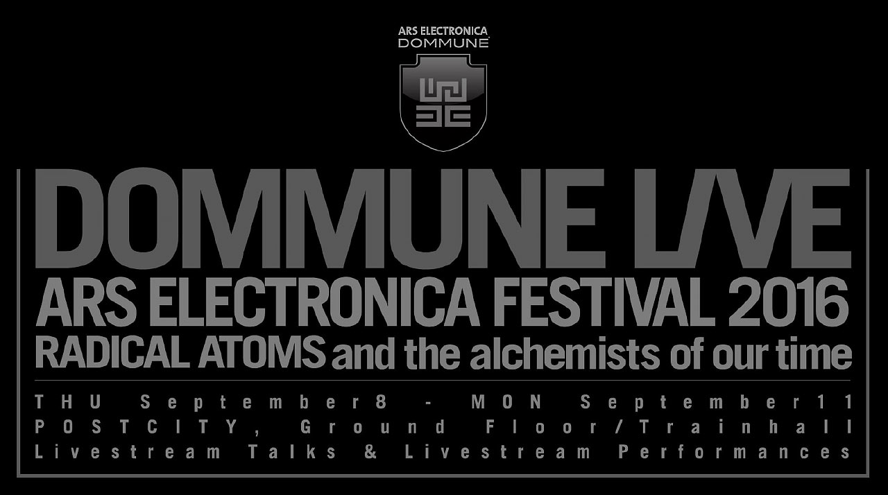 2016/09/08-11 「DOMMUNE x Ars Electronica『DOMMUNE LIVE』Radical Atoms - Alchemists of our times