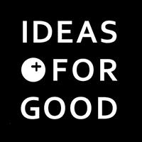 IDEAS FOR GOOD