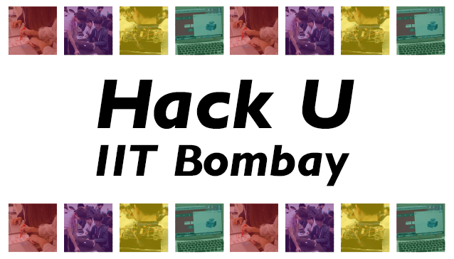 Hack U at IIT Bombay 2017