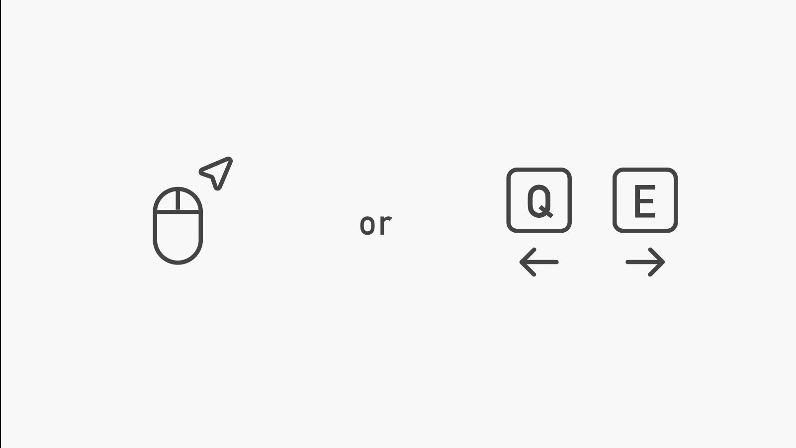 Qキー:左、Eキー:右 マウスでのドラック