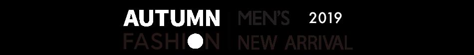 AUTUMN FASHION MEN'S 2019 NEW ARRIVAL
