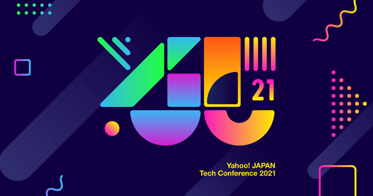 Yahoo! JAPAN Tech Conference 2021