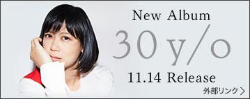 New Album 30 y/o 11.14 Release 外部リンク