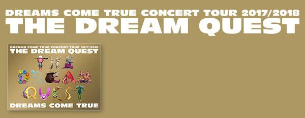 DREAM COME TRUE CONCERT TOUR 2017/2018