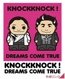 KNOCKKNOCK! DREAMS COME TRUE 外部リンク