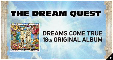 THE DREAM QUEST/DREAMS COME TRUE/18th ORIGINAL ALBUM