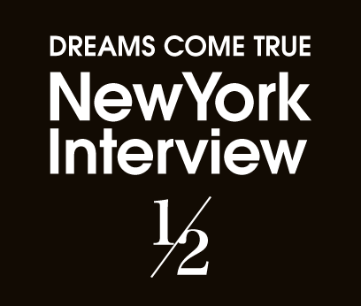 DREAMS COME TRUE NewYork Interview 1/2