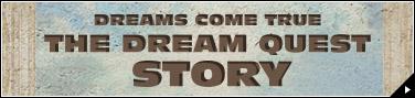 DREAMS COME TRUE 「THE DREAM QUEST」 STORY