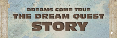 DREAMS COME TRUE 「THE DREAM QUEST」 STORY