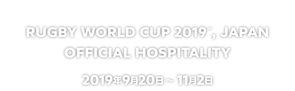 RUGBY WORLD CUP 2019™, JAPAN OFFICIAL HOSPITALITY