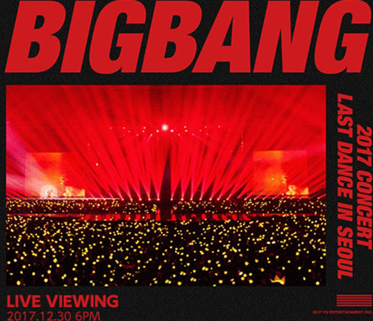 BIGBANG 2017 CONCERT <LAST DANCE> IN SEOUL LIVE VIEWING