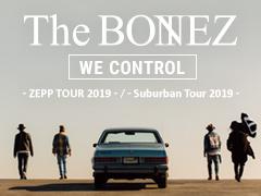 【チケット先行】The BONEZ